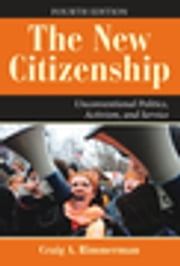 The New Citizenship - Unconventional Politics, Activism, and Service ebook by Craig A Rimmerman