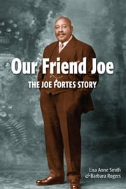 Our Friend Joe - The Joe Fortes Story ebook by Lisa Anne Smith,Barbara Rogers