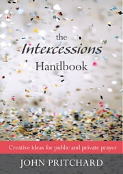 Intercession Handbook, The ebook by John Pritchard