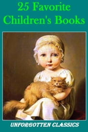 25 Favorite Children's Books ebook by Mark Twain, Louisa May Alcott, P. G. Wodehouse, Charles Dickens