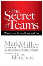 The Secret of Teams ebook by Mark Miller