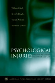 Psychological Injuries: Forensic Assessment, Treatment, and Law ebook by William J. Koch,Kevin S. Douglas,Tonia L. Nicholls,ONeill