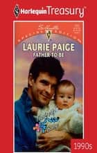 Father-To-Be 電子書 by Laurie Paige