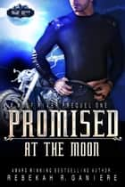 Promised at the Moon - Wolf River, #1 ebook by Rebekah R. Ganiere