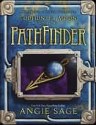 TodHunter Moon, Book One: PathFinder ebook by Angie Sage, Mark Zug