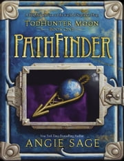 TodHunter Moon, Book One: PathFinder ebook by Angie Sage,Mark Zug