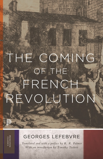 The Coming of the French Revolution ebook by Georges Lefebvre,R. R. Palmer