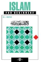 Islam For Beginners ebook by N.I. Matar,H.N. Haddad