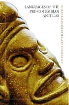 Languages of the Pre-Columbian Antilles ebook by Julian Granberry,Gary Vescelius