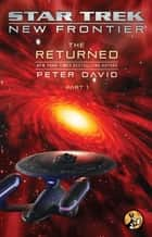 The Returned, Part I ebook by Peter David