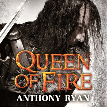 Queen of Fire - Book 3 of Raven's Shadow audiobook by Anthony Ryan