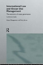 International Law and Ocean Management ebook by Lawrence Juda