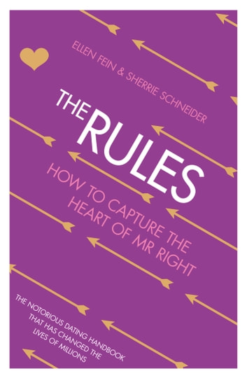 The Rules: How to Capture the Heart of Mr Right ebook by Ellen Fein,Sherrie Schneider