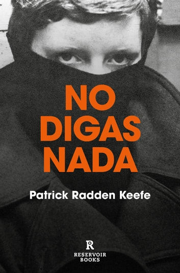 No digas nada ebooks by Patrick Radden Keefe
