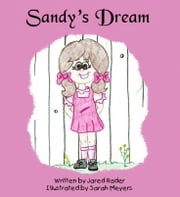 Sandy's Dream (Children's picture book) ebook by Jared Rader