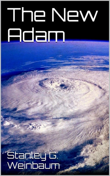 The New Adam ebook by Stanley G. Weinbaum