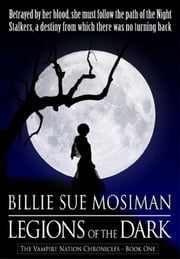 LEGIONS OF THE DARK - The Vampire Nations Chronicles ebook by Billie Sue Mosiman