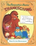 The Berenstain Bears' Thanksgiving ebook by Stan Berenstain, Jan Berenstain