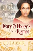 Ivory & Ebony's Kismet ebook by K. E. Chaloner