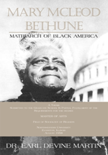 Mary Mcleod Bethune - Matriarch of Black America ebook by Dr. Earl Devine Martin