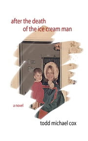 After the Death of the Ice Cream Man ebook by Todd Michael Cox