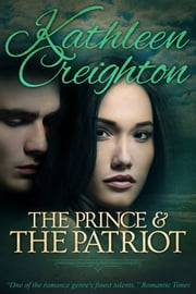 The Prince and the Patriot ebook by Kathleen Creighton