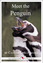 Meet the Penguin: A 15-Minute Book for Early Readers ebook by Caitlind L. Alexander