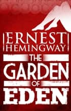 Garden of Eden ebook by Ernest Hemingway