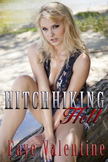 Hitchhiking Hell ebook by Faye Valentine