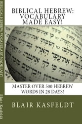 Biblical Hebrew: Vocabulary Made Easy! ebook by Blair Kasfeldt
