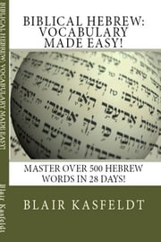 Biblical Hebrew: Vocabulary Made Easy! ebook by Kobo.Web.Store.Products.Fields.ContributorFieldViewModel