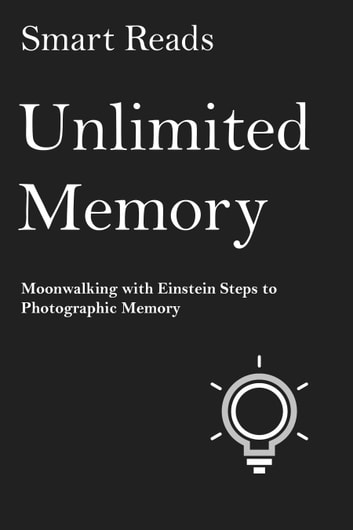unlimited memory moonwalking with einstein steps to photographic