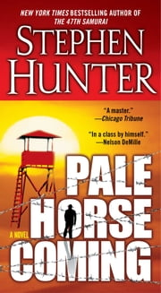 Pale Horse Coming ebook by Stephen Hunter