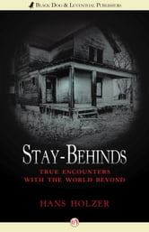 Stay-Behinds - True Encounters with the World Beyond ebook by Hans Holzer