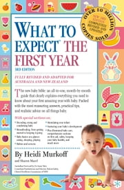 What to Expect the First Year [Third Edition]; most trusted baby advice book ebook by Heidi Murkoff