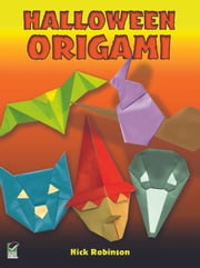 Halloween Origami ebook by Nick Robinson