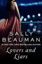 Lovers and Liars - A Novel ebook by Sally Beauman