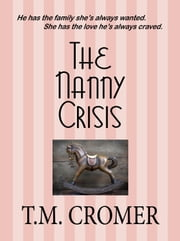 The Nanny Crisis ebook by T.M. Cromer