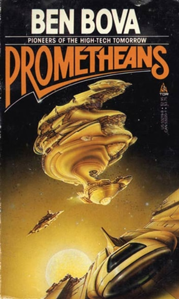 Prometheans - Pioneers of the High-Tech Tomorrow ebook by Ben Bova