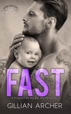 Fast: A Pregnant by the Bad Boy Romance - Burns Brothers, #2 ebook by Gillian Archer