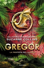 Gregor 3. La profezia del sangue ebook by Suzanne Collins