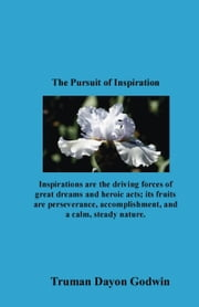The Pursuit of Inspiration ebook by Truman Godwin