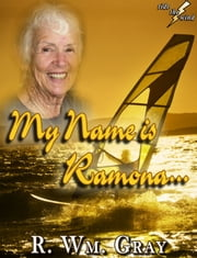 """My Name Is Ramona..."" ebook by R. Wm. Gray"
