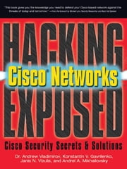 Hacking Exposed Cisco Networks: Cisco Security Secrets & Solutions ebook by Vladimirov, Andrew