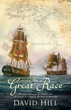 The Great Race - The Race Between the English and the French to Complete the Map of Australia 電子書 by David Hill