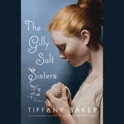 The Gilly Salt Sisters audiobook by Tiffany Baker