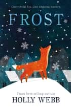 Frost ebook by Holly Webb