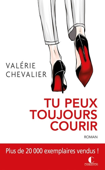 Tu peux toujours courir ! ebook by Valérie Chevalier