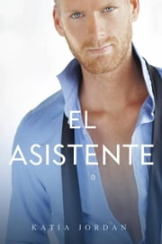 El Asistente ebook by Katia Jordan