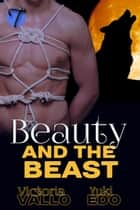 Beauty and the Beast (Gay Paranormal Shifter Duo) ebook by Victoria Vallo